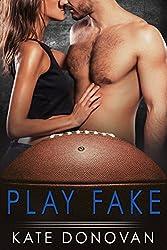 Play Fake (Play Makers Shorts Book 2)