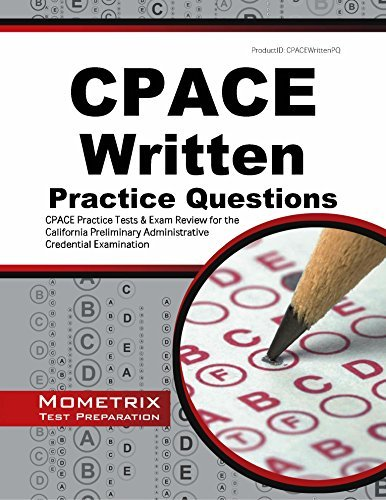 CPACE Written Practice Questions: CPACE Practice Tests & Exam Review for the California Preliminary Administrative Credential Examination by CPACE Exam Secrets Test Prep Team (2016-03-01)