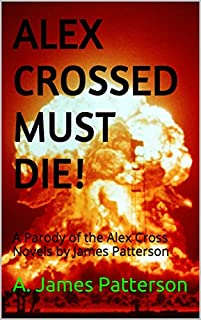 Alex Crossed Must Die! by A. James Patterson ebook deal
