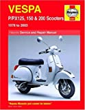 Vespa P/PX125, 150 & 200 Scooters 1978-2009 (Haynes Service & Repair Manual)