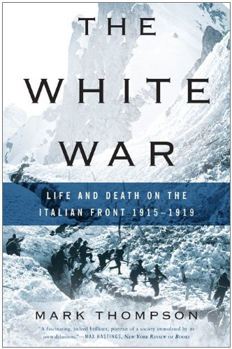 Download The White War: Life and Death on the Italian Front 1915-1919 PDF