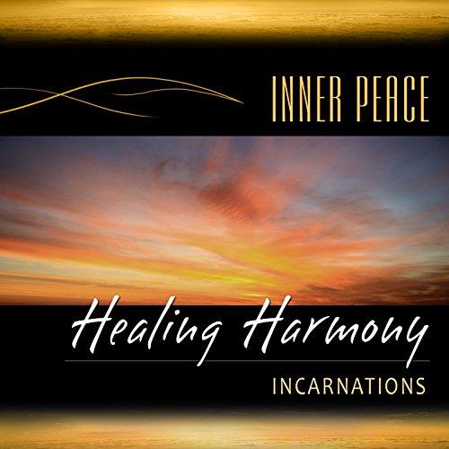 Healing Harmony: Incarnations