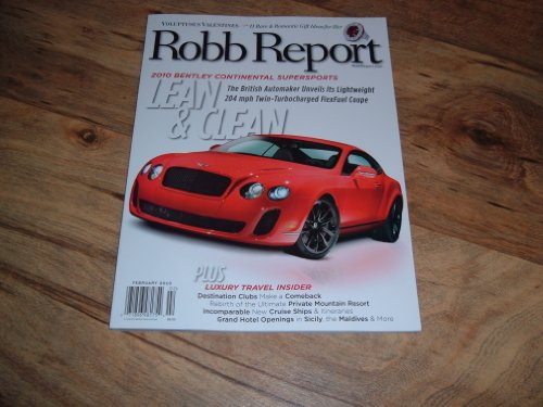 Robb Report, February 2010-Bentley Continental Supersports-The British Automaker Unveils its Lightweight 204 mph Twin-Turbocharged FlexFuel Coupe.
