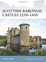 Scottish Baronial Castles 1250-1450 (Fortress)