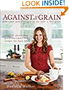 #8: Against All Grain: Delectable Paleo Recipes to Eat Well & Feel Great