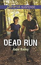 DEAD RUN (LOVE INSPIRED SUSPENSE)