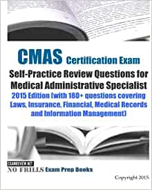 CMAS Certification Exam Self-Practice Review Questions for Medical Administrative ...