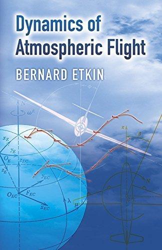 Dynamics of Atmospheric Flight (Dover Books on Aeronautical Engineering) by Bernard Etkin (2005-09-20)