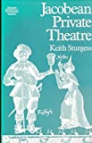 img - for Jacobean Private Theatre (Theatre Production Studies) by Keith Sturgess (1987-04-23) book / textbook / text book