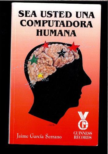 Descargar Libro Sea Usted Una Computadora Humana Jaime Garcia Serrano