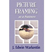 PICTURE FRAMING as a Business