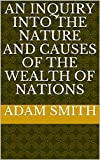 Image of An Inquiry into the Nature and Causes of the Wealth of Nations