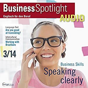 Business Spotlight Audio - How to speak effectively. 3/2014 Hörbuch