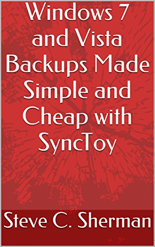 Windows 7 and Vista Backups Made Simple and Cheap with SyncToy