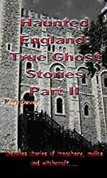 Haunted England: True Ghost Stories Part II