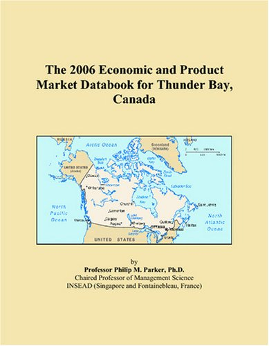 The 2006 Economic and Product Market Databook for Thunder Bay, Canada PDF