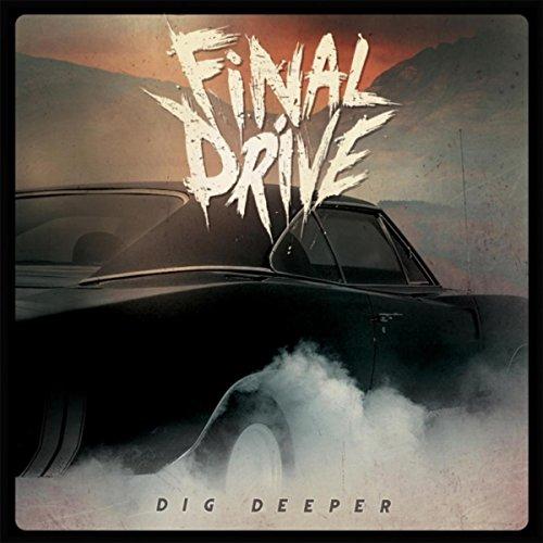 Dig Deeper [Explicit] - Drive Final