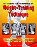 Insider's Tell-All Handbook on Weight-Training Technique: The Illustrated Step-By-Step Guide to Perfecting Your Exercise Form by Stuart McRobert (1999-09-04)