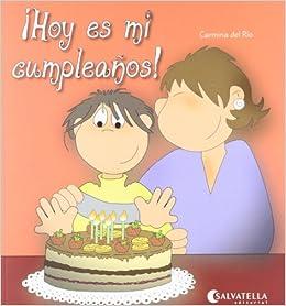 Hoy es mi cumpleaños!: ¡Hoy es un día especial! 7 Hoy es un ...