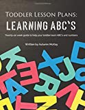 Toddler Lesson Plans: Learning ABC's: Twenty-six