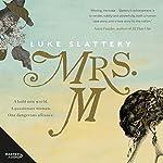 Mrs. M | Luke Slattery