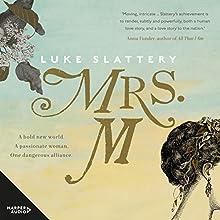 Mrs. M Audiobook by Luke Slattery Narrated by Jennifer Vuletic