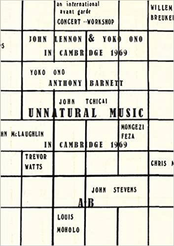 UnNatural Music: John Lennon and Yoko Ono in Cambridge 1969: Account of the Circumstances Surrounding Their Appearance at the Natural Music Concert