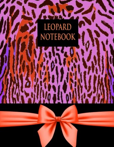 - Leopard Notebook: Animal Print Notebook, Cover Photo With Faux Texture Bow, 150 Pages/ lined paper: Unrolled Notebook / Glossy Cover