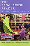 The Bangladesh Reader: History, Culture, Politics (The World Readers)
