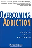 Overcoming Addiction, Michael Hardiman, 1580910130