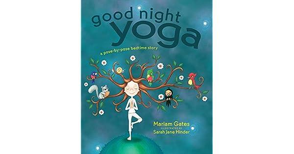 Amazon.com: Good Night Yoga: A Pose-by-Pose Bedtime Story ...