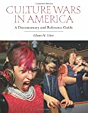Culture Wars in America, Glenn H. Utter, 0313350388