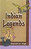 Indian Legends, Singh, Nagendra K., 8170249023