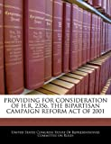 Providing for Consideration of H R 2356, the Bipartisan Campaign Reform Act Of 2001, , 1240604904