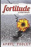 Fortitude: A PTSD Memoir