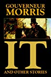 It and Other Stories, Gouverneur Morris, 1434450368