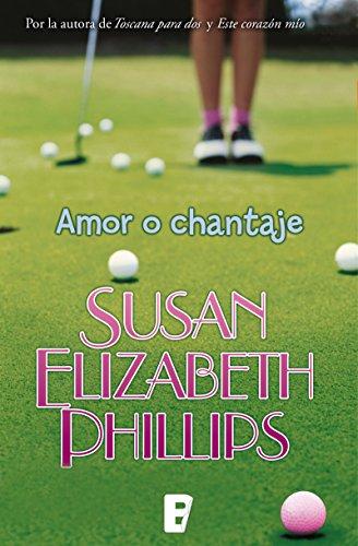 Amor o chantaje (Golfistas 2) (Spanish Edition) by [Philips, Susan