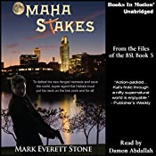 Omaha Stakes: From the Files of the BSI, Book 5   Mark Everett Stone