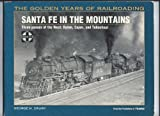 Santa Fe in the Mountains, George H. Drury, 0890242291