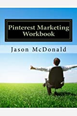Pinterest Marketing Workbook: How to Use Pinterest for Business Paperback