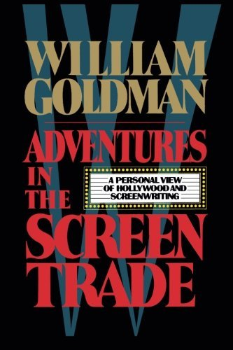 [Adventures in the Screen Trade] [Author: Goldman, William] [March, 1983] (Adventure In The Screen Trade)