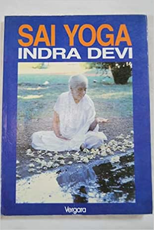 Sai Yoga: Indra Devi: 9789501510614: Amazon.com: Books