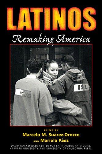 Latinos: Remaking America (David Rockefeller Center for Latin American Studies)