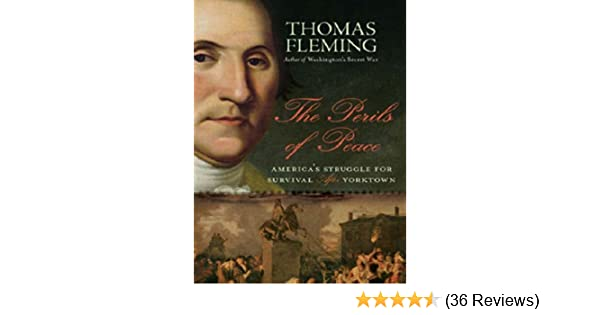 Review Perils Of Reading History >> The Perils Of Peace America S Struggle For Survival After Yorktown