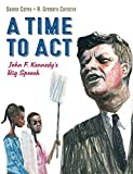 img - for A Time to Act: John F. Kennedy's Big Speech book / textbook / text book