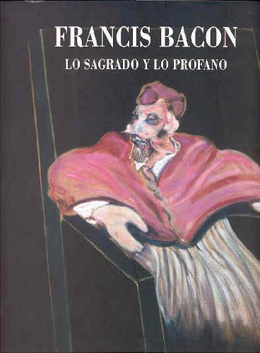 Descargar Libro Francias Bacon. Lo Sagrado Y Lo Profano Francis Bacon