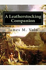 A Leatherstocking Companion, Novels and Narratives as History (Traditional American History Series) (Volume 13) Paperback