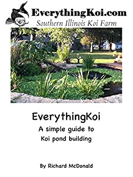 Everythingkoi a simple guide to koi pond building ebook for Koi pond construction guide