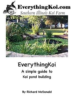 Everythingkoi a simple guide to koi pond for Koi pond construction guide