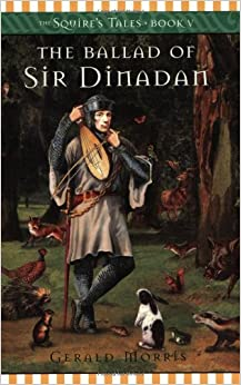 The Ballad of Sir Dinadan (The Squire's Tales) by Gerald Morris (2005-05-30)